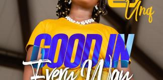 Music + Video: Good In Every Way - EJ Unq