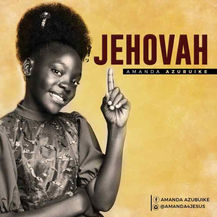 Download: Amanda Azubuike - Show Me Your Way and Jehovah