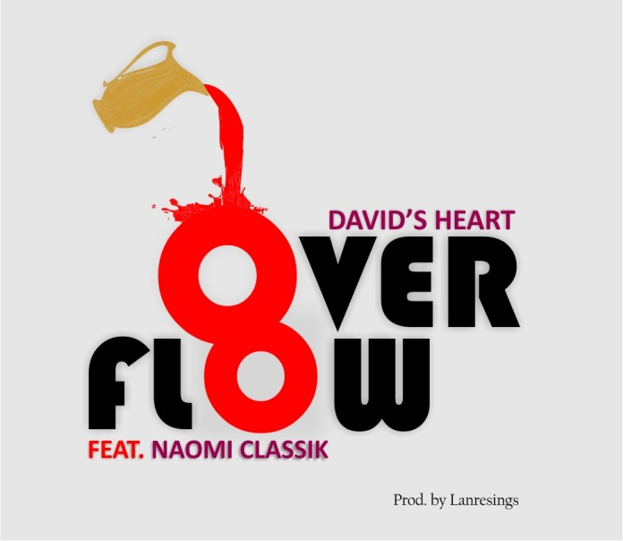 Overflow - David's Heart Ft. Naomi Classik