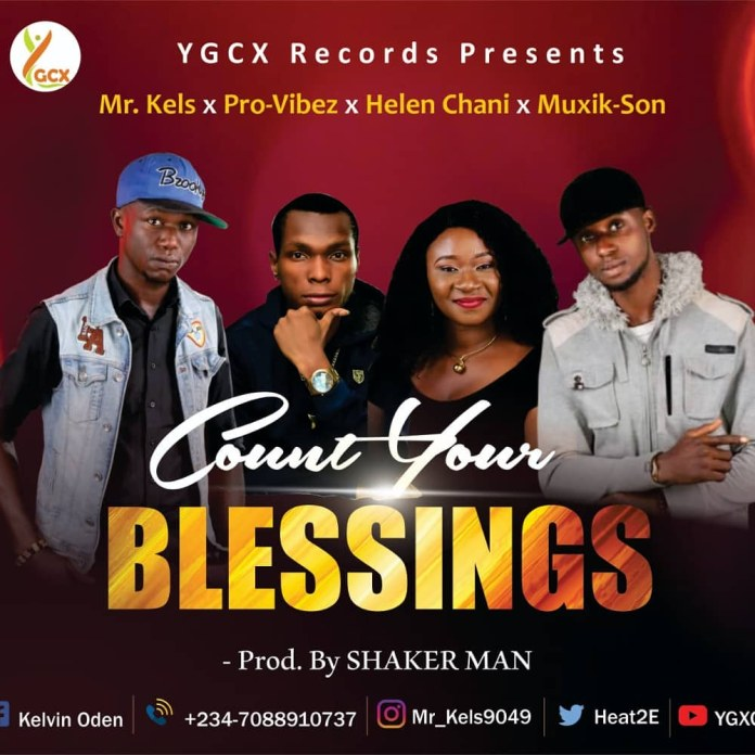 Download: Mr. Kels - Count your Blessings Ft Muzik Son, Dr Vybz and Helen Chani.