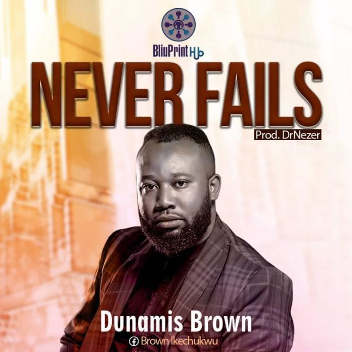 Download: Dunamis Brown - Never Fails