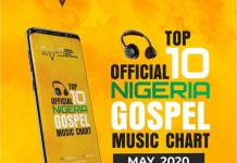 Official Nigerian Gospel Music Top 10 Chart [May 2020]