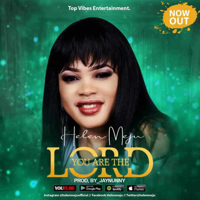 Download: Helen Meju - You Are The Lord
