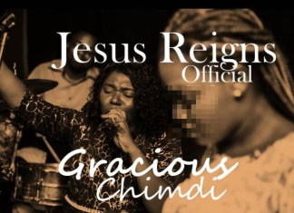 Download: Gracious Chimdi - Jesus Reigns