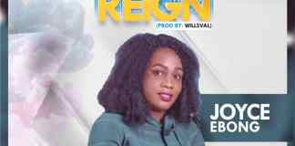Download: JOYCE EBONG - GOD REIGN