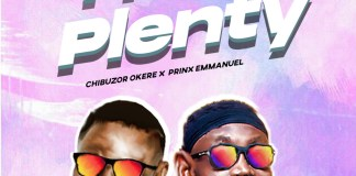 Download: Chibuzor Okere - Plenty Plenty Ft Prinx Emmanuel