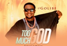 Download: Golibe - Too Much God