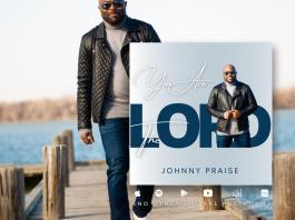 Download: Johnny Praise - You Are The Lord