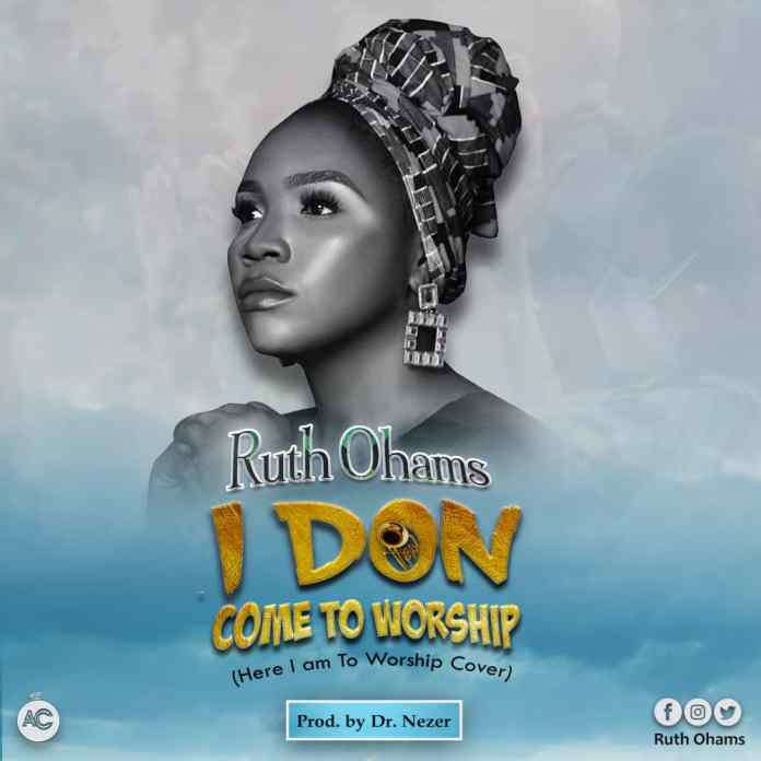 Download Ruth Ohams - I Don Come to Worship