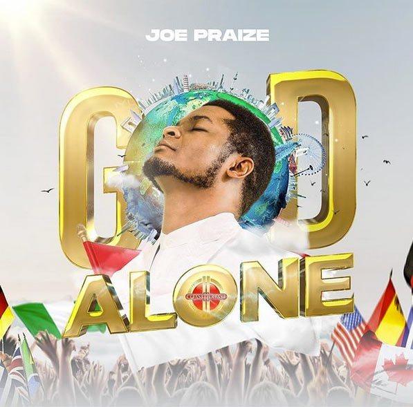 Joe Praize || God Alone || Praisenation.com