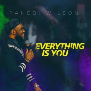 Panebi Wilson    Everything Is You    Praizenation.com