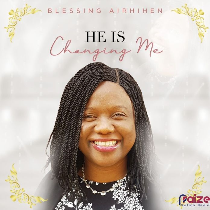 Blessing Airhihen || He is changing me || Praizenation.com