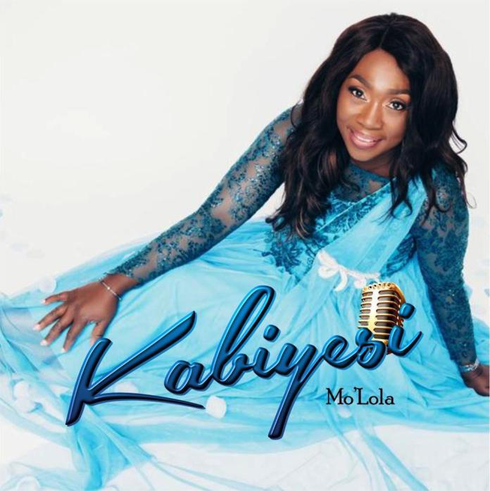 Mo'Lola || Kabiyesi || Praizenation.com