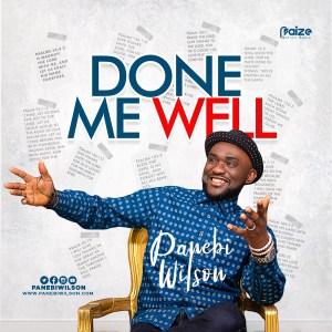 Done Me Well | Panebi Wilson