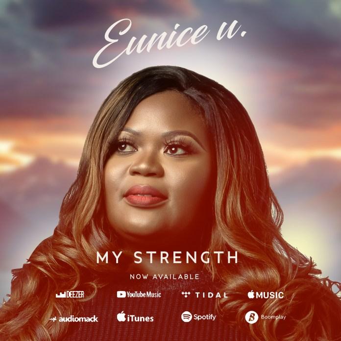 MY STRENGTH || EUNICE U || Praizenation.com.