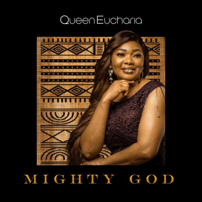 Queen Eucharia || Mighty God ||Praizenation.com