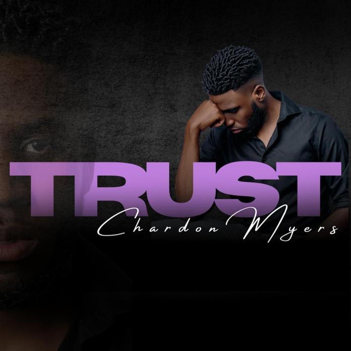 Chardon Myers || Trust || Praizenation.com