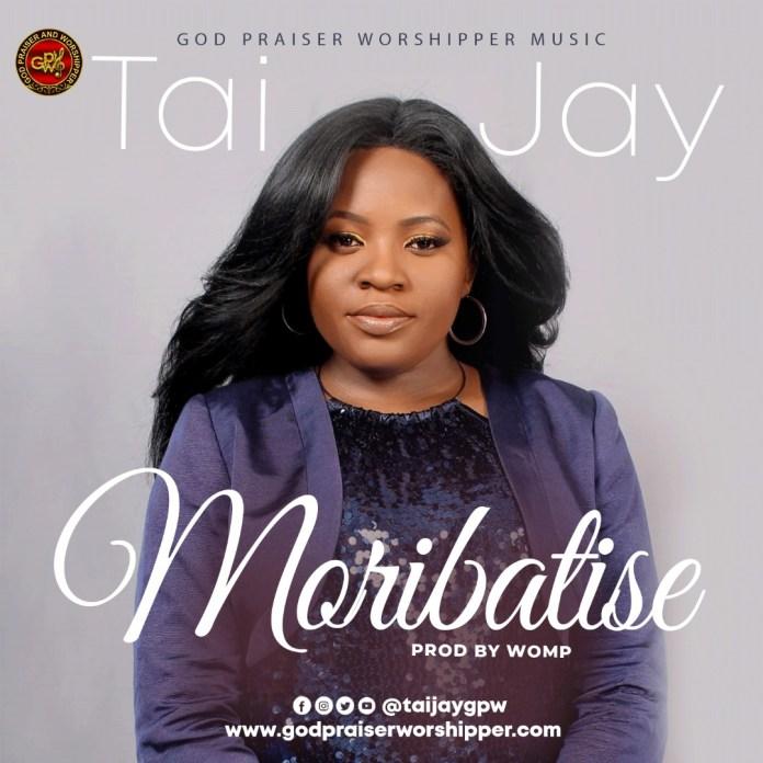 Moribatise | Tai Jay | Praizenation.com