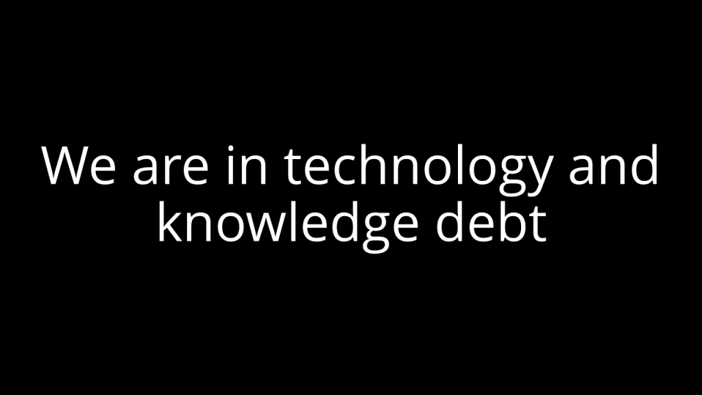 Technology and knowledge debt