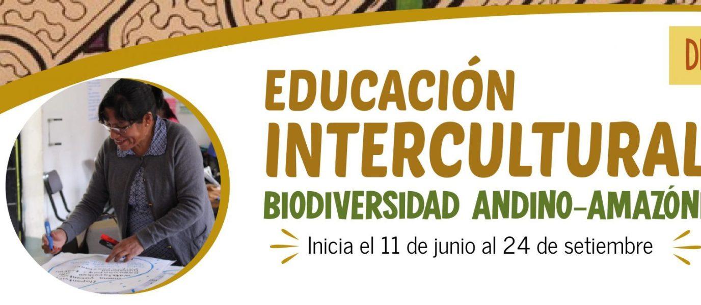 Diplomado: Educación Intercultural y Biodiversidad Andino-Amazónica