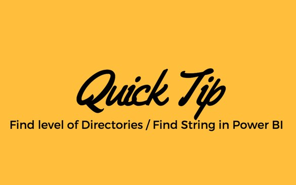 Find level of Directories / Find String in Power BI