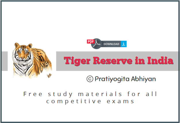 Tiger Reserve In India for upsc, ssc, wbcs, cgl, ibps, rrb, sbi, ctet