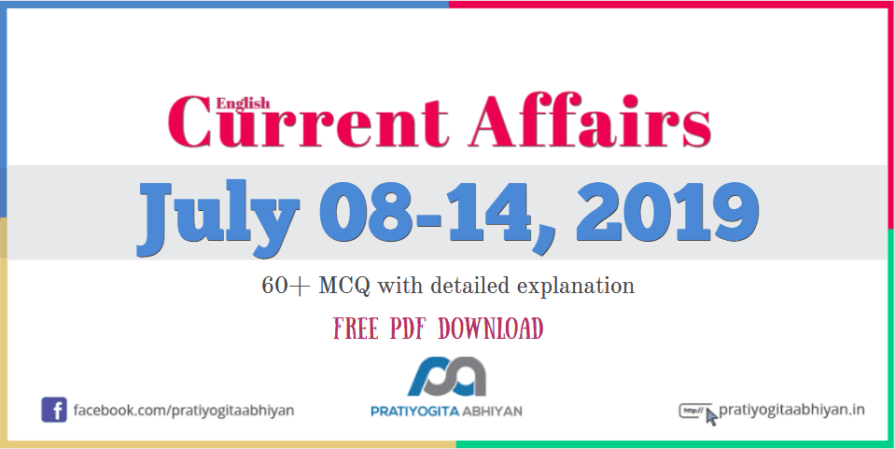 Current Affairs GK MCQ: 8-14 July 2019