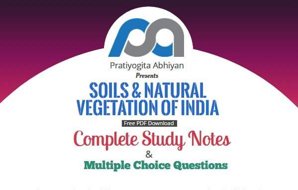 Soils and Natural Vegetation of India (Notes+MCQ)