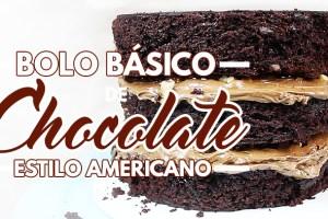 Bolo Básico de Chocolate Estilo Americano