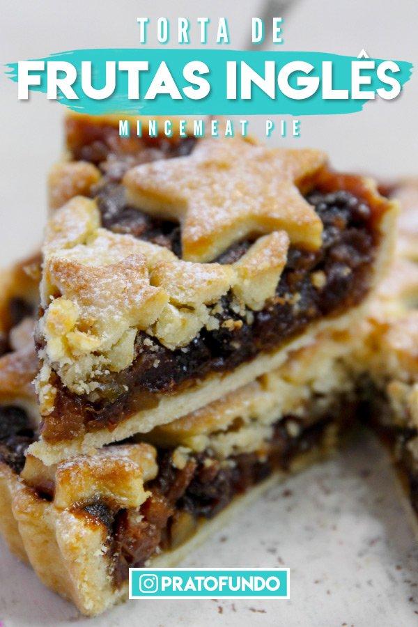 Pinterest imagem: Torta de Frutas Inglesa (Mincemeat Pie)
