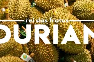 Durian: Rei das Frutas ou Erro da Natureza?