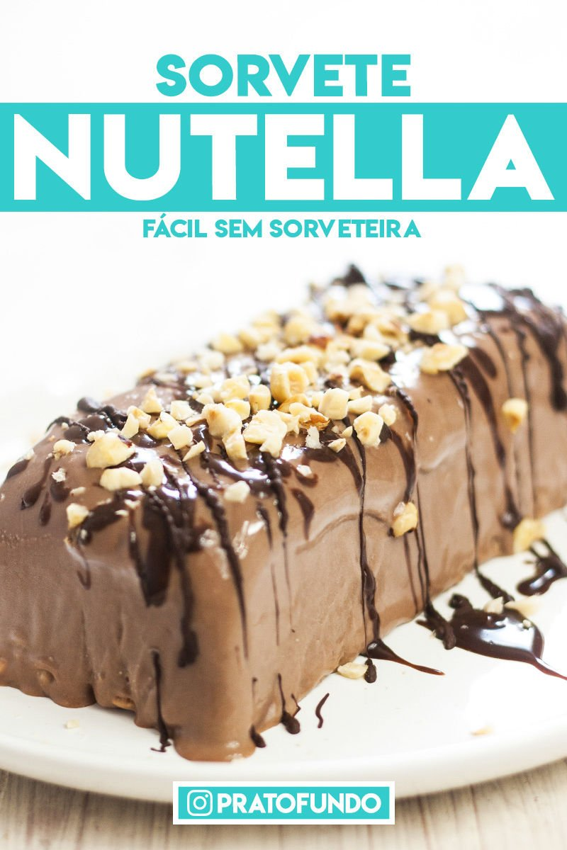 Sorvete de Nutella Mais Fácil do Mundo via PratoFundo.com