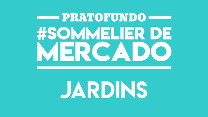 #SommelierDeMercado: Jardins