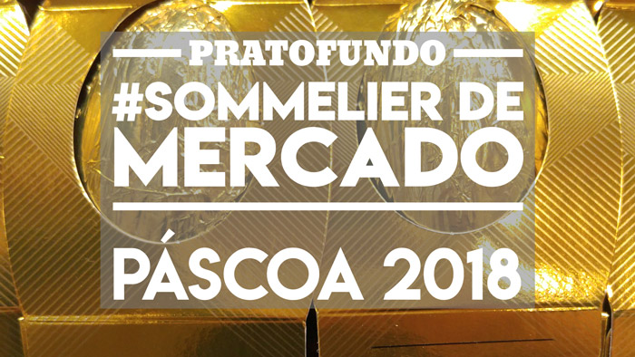 #SommelierDeMercado: Páscoa 2018