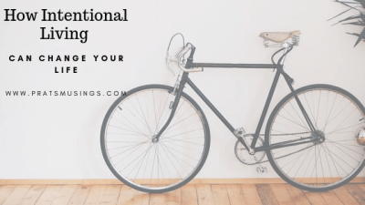 How Intentional Living can Change your Life