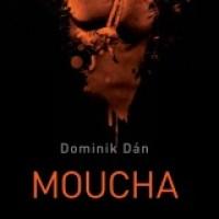 Pútavá detektívka nevhodná na čítanie pri jedle: Dominik Dán – Moucha (recenzia)