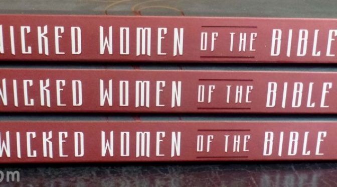 Details For Wicked Women of the BIBLE Giveaway