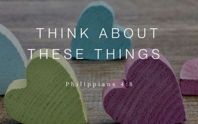 [Philippians] Think About These Things