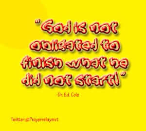 God is not obligated to finish