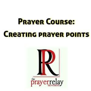 CREATING PRAYER POINTS