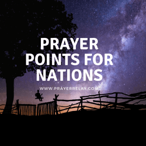 Powerful PRAYER POINTS FOR NATIONS