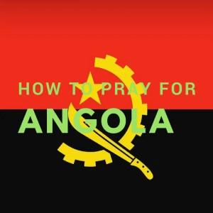 PRAY FOR ANGOLA