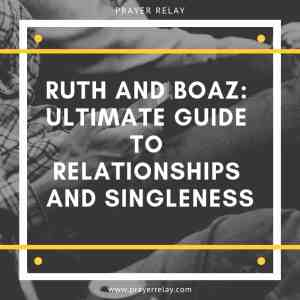 Wonderful Story of Ruth and Boaz: Ultimate Guide to Singleness