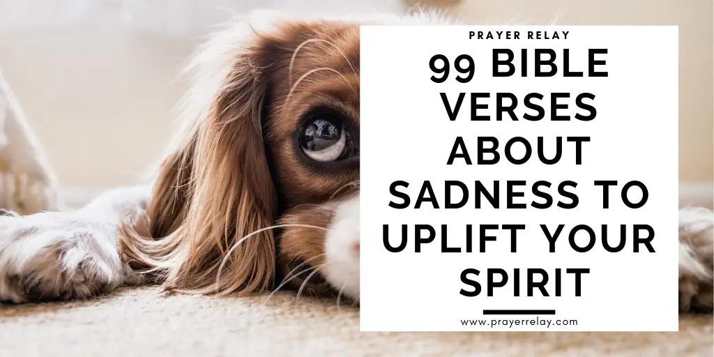 99 BIBLE VERSES ABOUT SADNESS TO UPLIFT YOUR SPIRIT