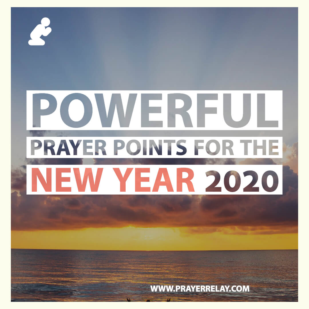Powerful PRAYER POINTS FOR THE NEW YEAR 2020 (1)