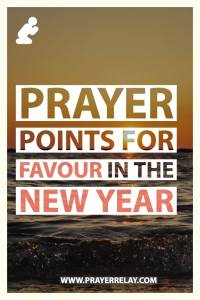 72 Prayer Points for favour in the new year