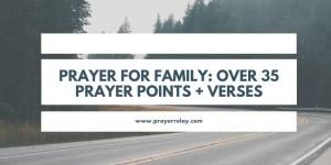Prayer for Family: Over 35 Inspiring Prayer Points + Verses