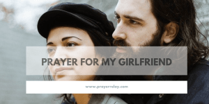 Prayer For My Girlfriend: Bringing God's Power