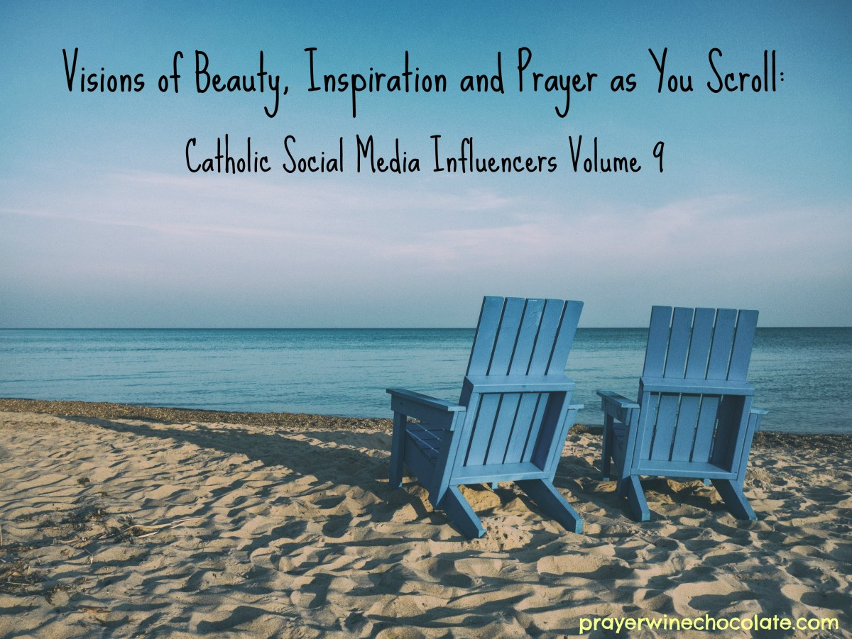 Visions of Beauty, Inspiration and Prayer as You Scroll: Catholic Social Media Influencers Volume 9