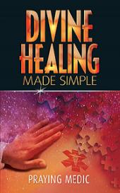 divine-healing-made-simple-praying-medic